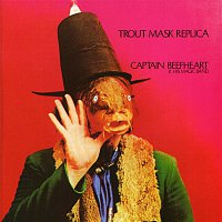 Captain Beefheart, The Magic Band – Trout Mask Replica