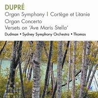 Michael Dudman, Sydney Symphony Orchestra, Patrick Thomas – Dupré – Organ Symphony, Cortege Et Litanie, Organ Concerto, Versets On Ave Maris Stella