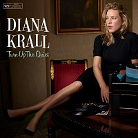Diana Krall – Turn Up The Quiet