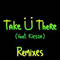 Skrillex & Diplo – Take U There (feat. Kiesza) [Remixes]