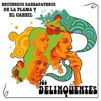 Los Delinquentes – Recuerdos Garrapateros de la Flama y el Carril