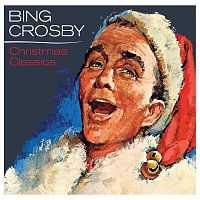Bing Crosby – Bing Crosby - Christmas Classics