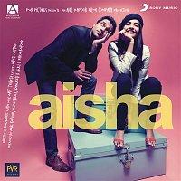 Amit Trivedi, Anusha Mani, Neuman Pinto, Nikhil D'Souza – Aisha (Original Motion Picture Soundtrack)