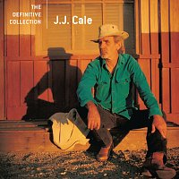 J. J. Cale – The Definitive Collection