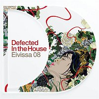 Defected In The House Eivissa 2008 – Defected In The House Eivissa 2008