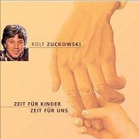 Rolf Zuckowski – Zeit fur Kinder - Zeit fur uns