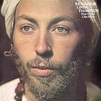 Richard & Linda Thompson – Pour Down Like Silver