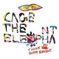 Cage The Elephant – Thank You Happy Birthday