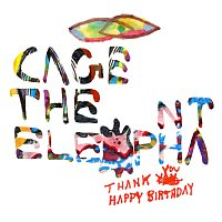 Cage the Elephant – Thank You Happy Birthday