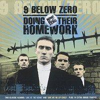Nine Below Zero – Doing Their Homework