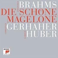 Christian Gerhaher, Johannes Brahms, Gerold Huber – Brahms: Die schone Magelone