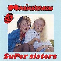 Super Sisters – Mariehonen