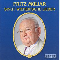 Fritz Muliar – Fritz Muliar singt wienerische Lieder
