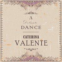 Caterina Valente – A Delicate Dance