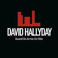 David Hallyday – Quand On Arrive En Ville