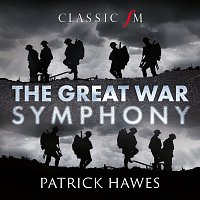 Patrick Hawes, National Youth Choir of Great Britain, Royal Philharmonic Orchestra – The Great War Symphony
