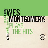 Wes Montgomery – Plays The Hits: Great Songs/Great Performances