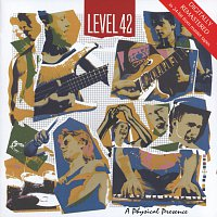 Level 42 – A Physical Presence