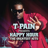 T-Pain – T-Pain Presents Happy Hour: The Greatest Hits