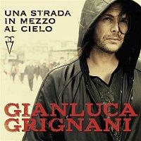 Gianluca Grignani – Una strada in mezzo al cielo