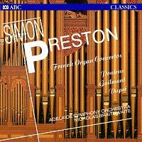 Simon Preston, Adelaide Symphony Orchestra, Nicholas Braithwaite – French Organ Concertos