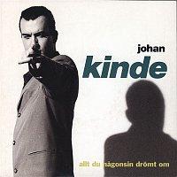 Johan Kinde – Allt du nagonsin dromt om