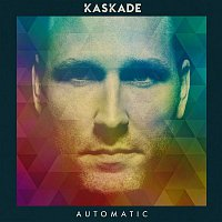 Kaskade – Automatic