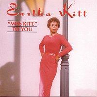 Eartha Kitt – Miss Kitt To You