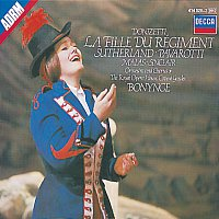 Dame Joan Sutherland, Luciano Pavarotti, Spiro Malas, Monica Sinclair – Donizetti: La Fille du Régiment [CD 1 of 2]