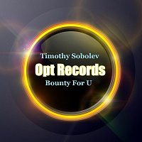 Timothy Sobolev – Bounty For U