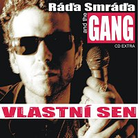 Ráďa Smráďa and the GANG – Vlastní sen