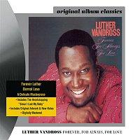 Luther Vandross – Forever, For Always, For Love