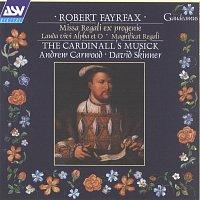 The Cardinall's Musick, Andrew Carwood, David Skinner – Fayrfax: Missa Regali ex progenie; Lauda vivi Alpha et O; Magnificat Regali