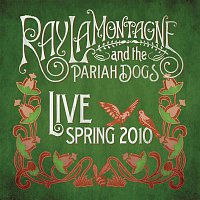 Ray Lamontagne, The Pariah Dogs – Live - Spring 2010