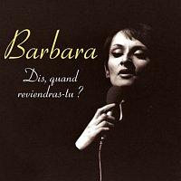 Barbara – Dis, quand reviendras-tu ?