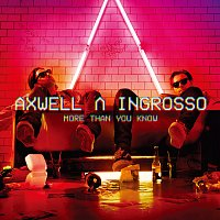 Axwell /Ingrosso – More Than You Know