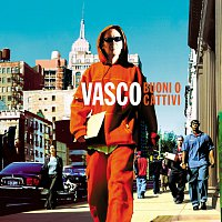 Vasco Rossi – Buoni O Cattivi