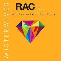 MisterWives – Coloring Outside The Lines [RAC Mix]
