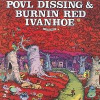 Burnin Red Ivanhoe, Povl Dissing – 6 Elefantskovcikadeviser