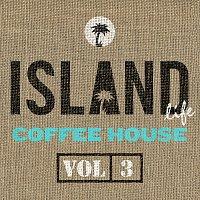 Různí interpreti – Island Life Coffee House [Vol. 3]