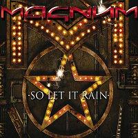 Magnum – So Let It Rain