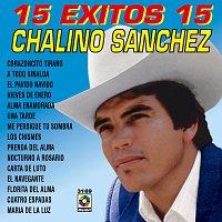 Chalino Sanchez – 15 Éxitos
