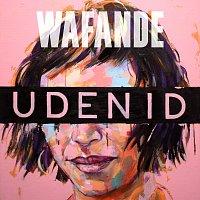 Wafande – Uden ID