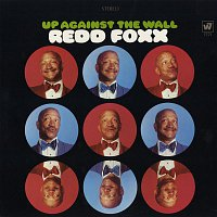 Redd Foxx – Up Against The Wall