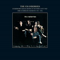 The Cranberries – Everybody Else Is Doing It, So Why Can't We? (The Complete Sessions 1991-1993)