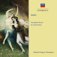 Gordon Fergus-Thompson – Ravel: Complete Music for Solo Piano