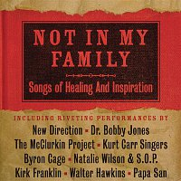 Bobby Jones, New Life, The Nashville Super Choir – Not In My Family: Songs Of Healing And Inspiration
