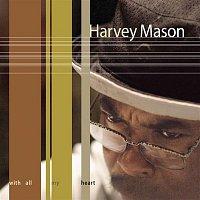 Harvey Mason – With All My Heart