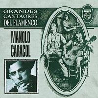 Manolo Caracol – Grandes Cantaores Del Flamenco / Manolo Caracol