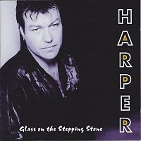 Harper – Glass on the Stepping Stone